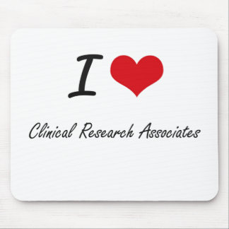 I love Clinical Research Associates Mouse Pad