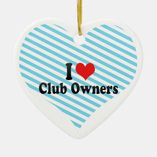 I Love Club Owners Ornaments