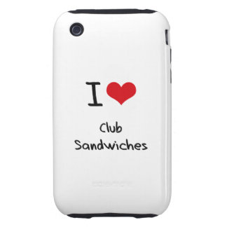 I love Club Sandwiches iPhone 3 Tough Case