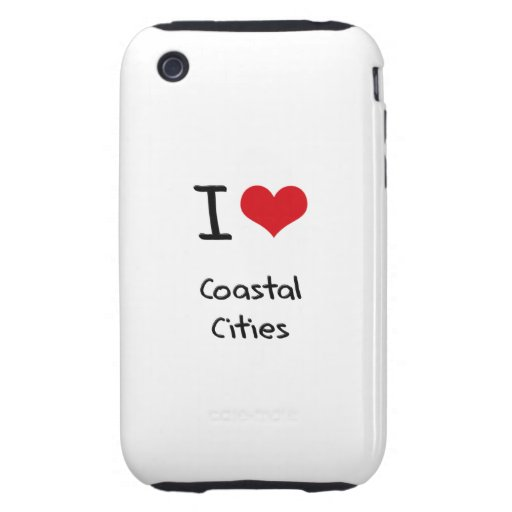 I love Coastal Cities iPhone 3 Tough Cases