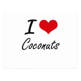 I love Coconuts Artistic Design Postcard