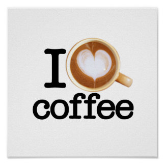 I Love Coffee Poster