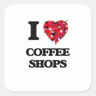 I love Coffee Shops Square Sticker