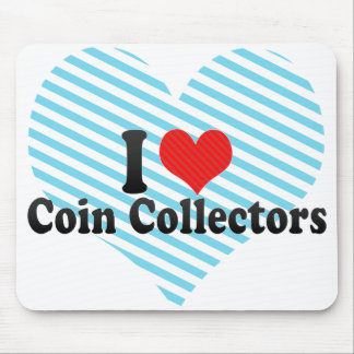 I Love Coin Collectors Mousepad