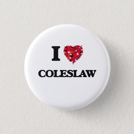 I love Coleslaw 3 Cm Round Badge