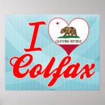 I Love Colfax, California Poster