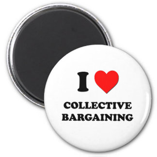 I love Collective Bargaining 6 Cm Round Magnet