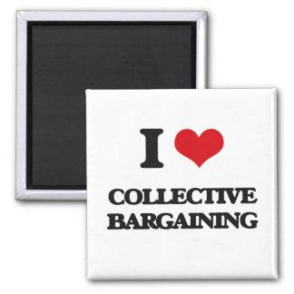 I love Collective Bargaining Fridge Magnets