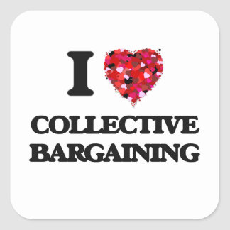 I love Collective Bargaining Square Sticker
