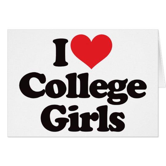 I Love College Girls Card