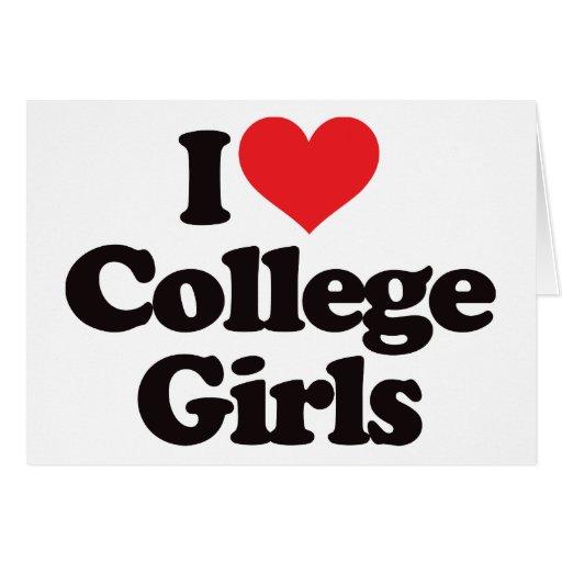 I Love College Girls Greeting Card