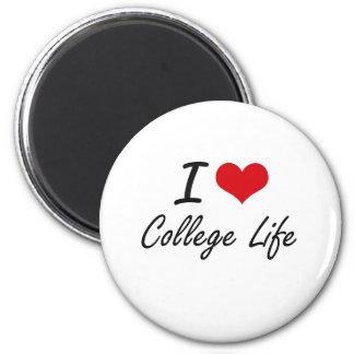I Love College Life Artistic Design 6 Cm Round Magnet