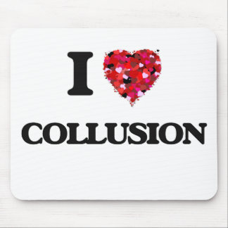 I love Collusion Mouse Pad