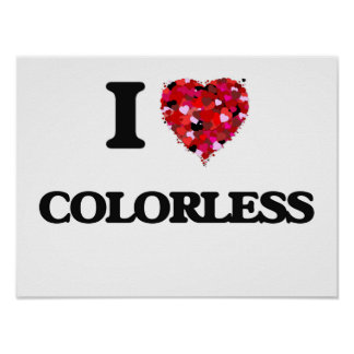 I love Colorless Poster