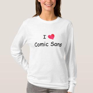I Love Comic Sans T-Shirt