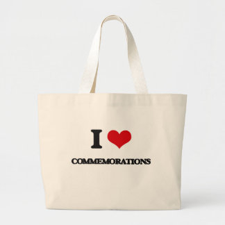 I love Commemorations Tote Bag