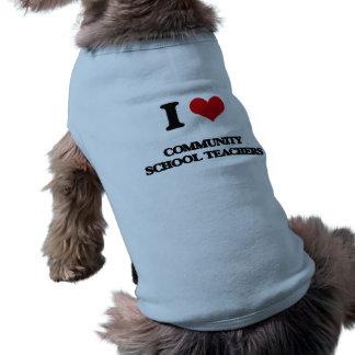 I love Community School Teachers Dog T-shirt