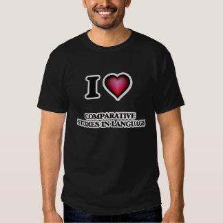 I Love Comparative Studies In Language Tee Shirt