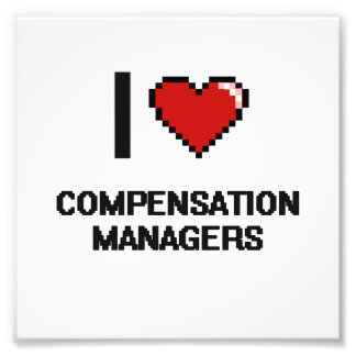 I love Compensation Managers Photo Print