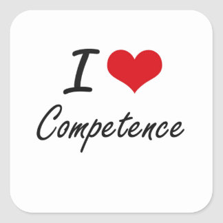 I love Competence Artistic Design Square Sticker