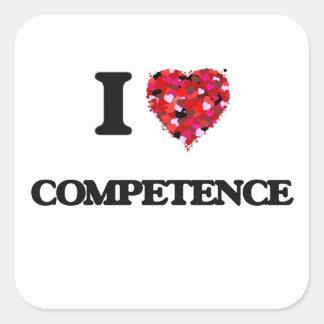 I love Competence Square Sticker