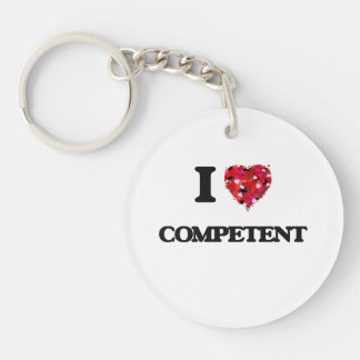 I love Competent Single-Sided Round Acrylic Key Ring