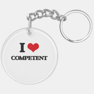 I love Competent Double-Sided Round Acrylic Key Ring