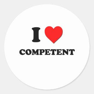 I love Competent Round Sticker