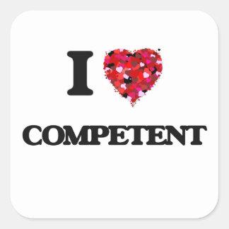 I love Competent Square Sticker