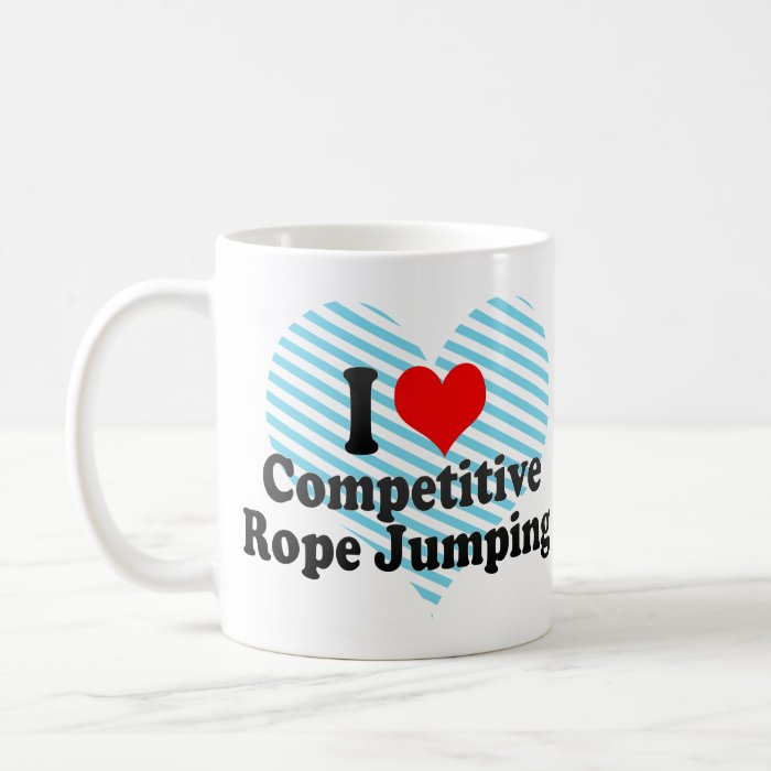 I love Competitive Rope Jumping Coffee Mug