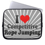 I love Competitive Rope Jumping Laptop Computer Sleeve