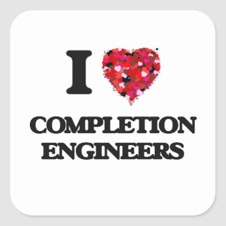 I love Completion Engineers Square Sticker