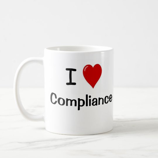 I Love Compliance and Compliance Heart Me Coffee