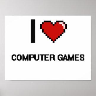 I Love Computer Games Digital Retro Design Poster