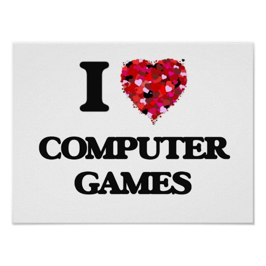 I Love Computer Games Poster