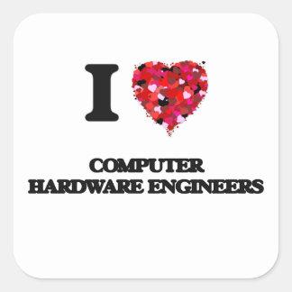 I love Computer Hardware Engineers Square Sticker