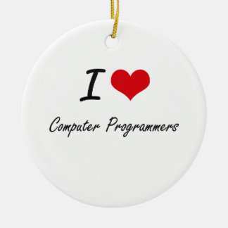 I love Computer Programmers Round Ceramic Decoration