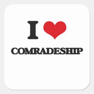I love Comradeship Square Sticker