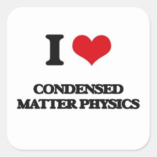 I Love Condensed Matter Physics Square Sticker
