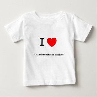 I Love CONDENSED MATTER PHYSICS Tee Shirts