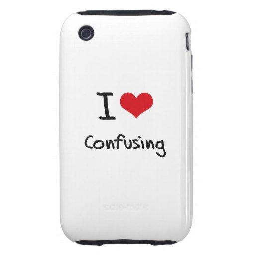 I love Confusing iPhone 3 Tough Case