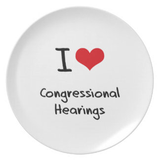 I love Congressional Hearings Dinner Plates