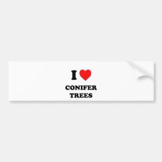 I love Conifer Trees Car Bumper Sticker
