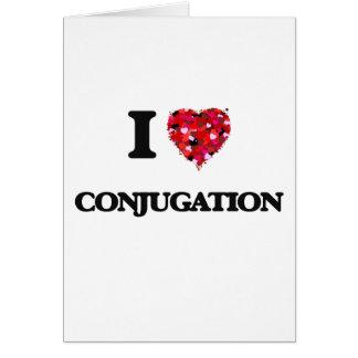 I love Conjugation Greeting Card