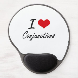 I love Conjunctions Artistic Design Gel Mouse Pad