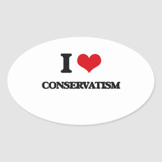 I love Conservatism Oval Stickers