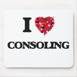 I love Consoling Mouse Pad