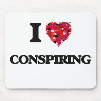I love Conspiring Mouse Pad