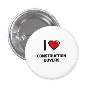 I love Construction Buyers 3 Cm Round Badge