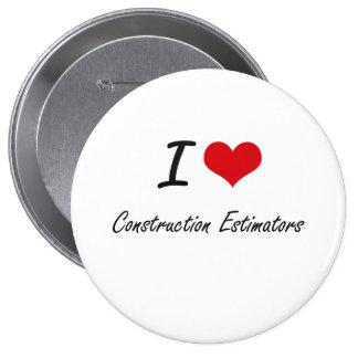 I love Construction Estimators 10 Cm Round Badge